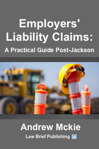 [Employers' Liability Claims: A Practical Guide Post-Jackson]